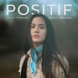 Download Lagu Sheryl Sheinafia - Positif (Original Title Posessif)