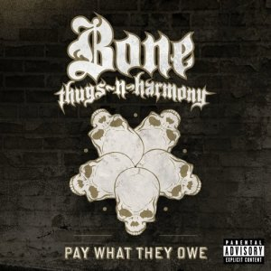 Album Pay What They Owe (Explicit) from Bone Thugs-N-Harmony