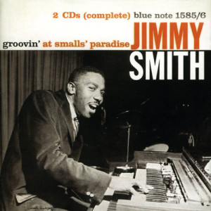 Jimmy Smith的專輯Groovin' At Small's Paradise