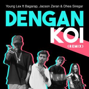 Dengan Koi (Remix) dari Young Lex