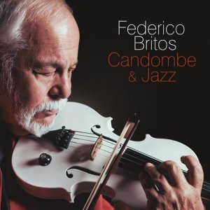 Album Candombe & Jazz from Federico Britos