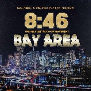 E-40的專輯8:46 The Self Destruction Movement Bay Area (feat. Mr. Keys, Errupption, KR Mack, Shannies S, Quad High, Napalm Da Don, B3hree, Rappin 4Tay, Jimmy Da Butcher, Slops, Cellski, Huey MC, Coolio Tha Unda Dogg, Sufur, Black C, Prezi, Jenro & Yung Lott)