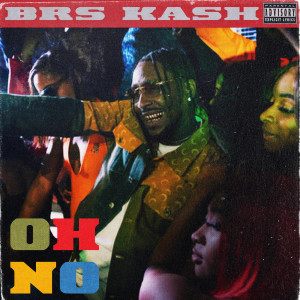 Album Oh No (Explicit) from BRS Kash