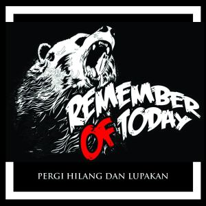 Listen to Pergi Hilang Dan Lupakan (Demo Version) song with lyrics from Remember of Today