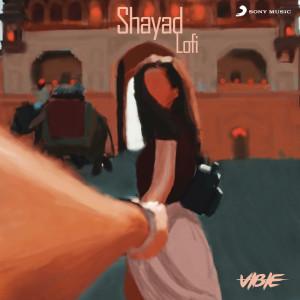 Shayad (Lofi Flip) dari Arijit Singh