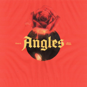 Wale的專輯Angles (feat. Chris Brown)