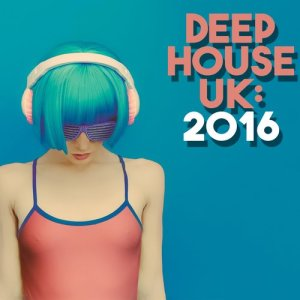 Album Deep House Uk: 2016 from Deep House Beats