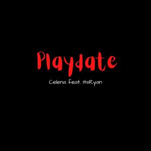 Playdate (Explicit) dari Celena