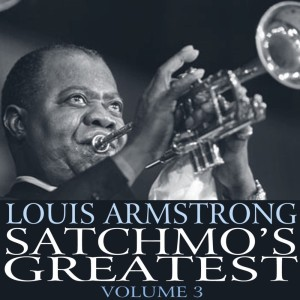 Louis Armstrong的專輯Satchmo's Greatest, Vol. 3