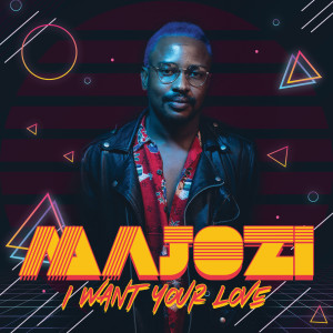 Album I Want Your Love from Majozi