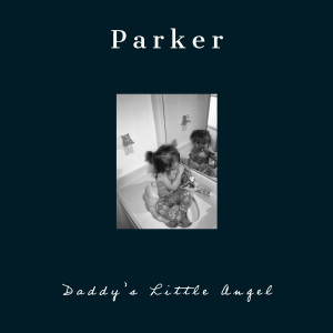 Album Daddy's Little Angel from Parker