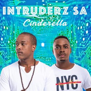 Album Cinderella Single from Intruderz SA