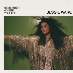 Remember Where You Are (Edit) dari Jessie Ware