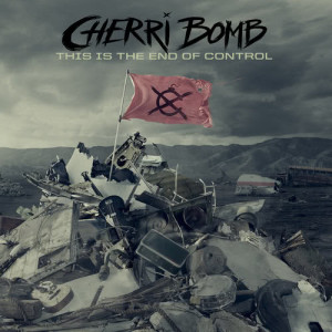 Album This Is the End of Control from Cherri Bomb