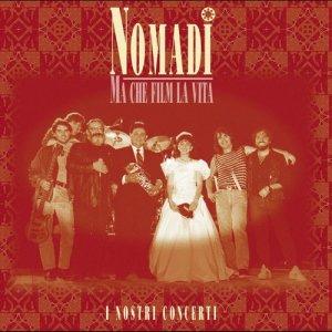 Album Ma che film la vita (live) from Nomadi