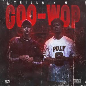Album Goo-Wop (Explicit) from Trilla