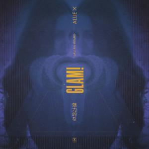 Album GLAM! (Lau.ra Remix) from Allie X