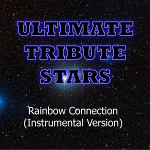 Ultimate Tribute Stars的專輯The Muppets - Rainbow Connection (Instrumental Version)