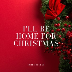 Album I'll Be Home for Christmas from James Butler