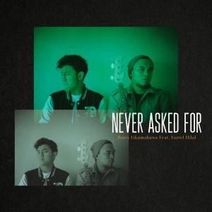 Never Asked For (feat. Farrel Hilal) 2019 Barry Likumahuwa