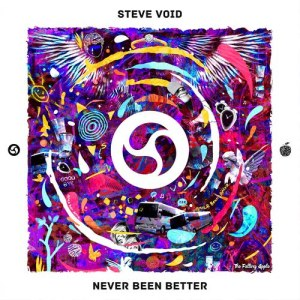 Listen to Never Been Better song with lyrics from Steve Void
