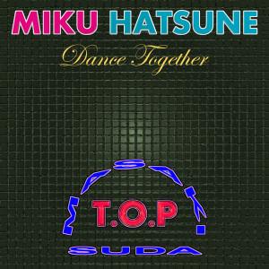 菅田將暉的專輯Dance Together (Miku's Robophilia Edit)