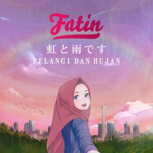 Pelangi Dan Hujan dari Fatin