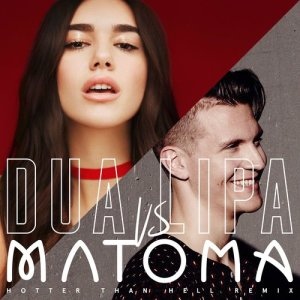 Dua Lipa的專輯Hotter Than Hell (Matoma Remix)