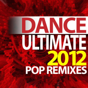 Album Ultimate Dance 2012 Pop Remixes - Workout from Workout Hits Workout