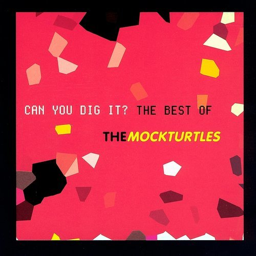 ฟังเพลงอัลบั้ม Can You Dig It?: The Best Of The Mock Turtles