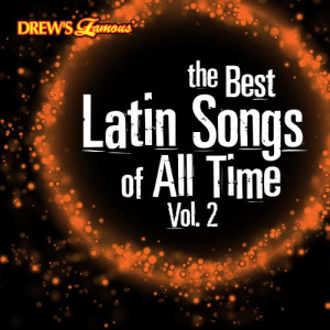 The Hit Crew的專輯The Best Latin Songs of All Time, Vol. 2
