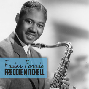 Album Easter Parade from Freddie Mitchell