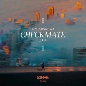 Checkmate (R3HAB Remix) dari Jung Yong-hwa (CNBLUE)