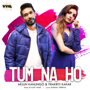 Album Tum Na Ho from Arjun Kanungo