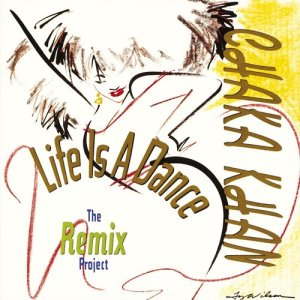 Listen to Life Is a Dance (Remix) song with lyrics from Chaka Khan