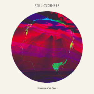 Album Creatures Of An Hour from Still Corners
