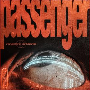 Kingdom Of Giants的專輯Passenger (Explicit)