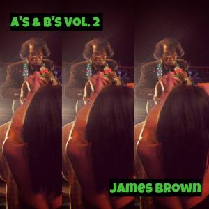 Album A's & B's Vol. 2 from James Brown