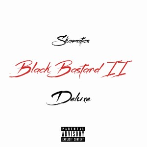 Skamatics的專輯Black Bastard Deluxe (Explicit)