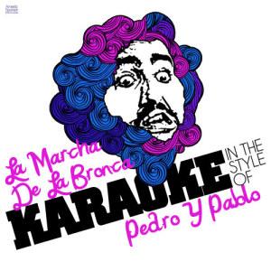 Album La Marcha De La Bronca (In the Style of Pedro Y Pablo) [Karaoke Version] - Single from Ameritz Spanish Instrumentals