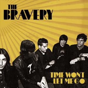 Time Won't Let Me Go 2007 The Bravery