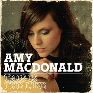 This Is The Life 2007 Amy MacDonald