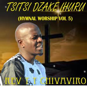 Album Tsitsi Dzake Ihuru (Hymnal Worship Vol 5) from REV T T CHIVAVIRO