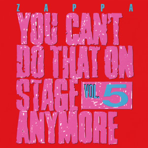 You Can't Do That On Stage Anymore, Vol. 5 2012 Frank Zappa