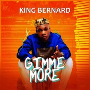 Album Gimmie More from King Bernard
