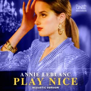 Album Play Nice (Acoustic) from Annie LeBlanc