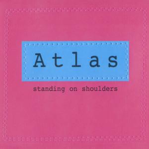 Standing On Shoulders 2003 Atlas