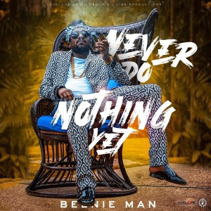Album Never Do Nothing Yet from Beenie Man