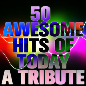 Ultimate Tribute Stars的專輯50 Awesome Hits of Today: A Tribute