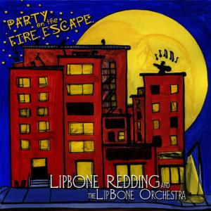Album Party On the Fire Escape from Lipbone Redding
